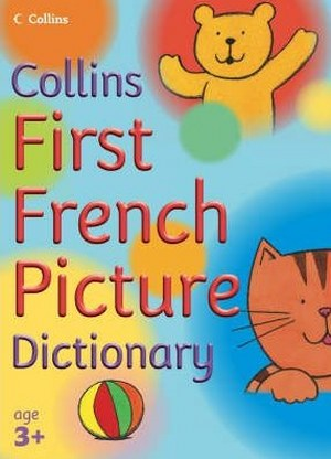 Collins First French Picture Dictionary (3+)