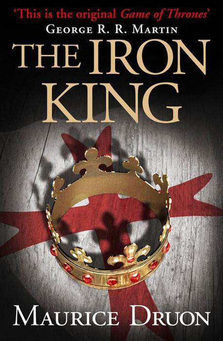 Accursed Kings Iron King (Maurice Druon)