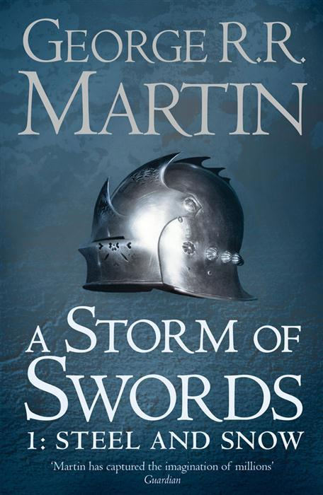 A Storm of Swords – Steel and Snow- Part 1